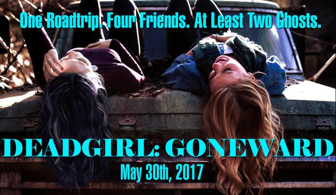 Deadgirl Goneward Date